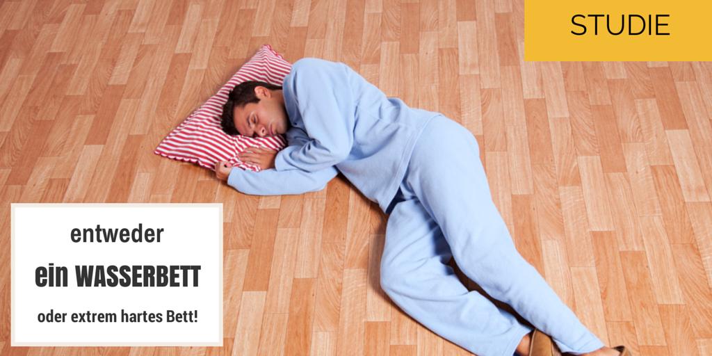 Bei Rückenschmerzen entweder Wasserbett oder sehr hartes Bett